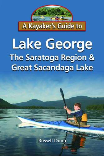 A Kayaker's Guide to Lake George, the Saratoga Region & Great Sacandaga Lake