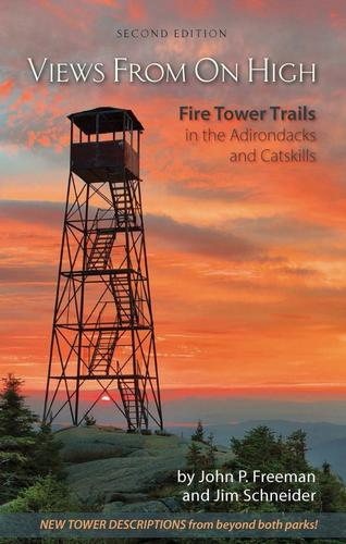 Adirondack Mountain Club Views From On High: Fire Tower Trails in the Adirondacks and Catskills
