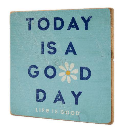 Life Is Good Today is A Good Day Large Wooden Sign